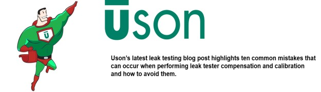 Ten Things to Avoid When Using Comp & Cal in your Leak Tester