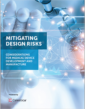 Mitigating Design Risks - Considerations for Medical Device Development and Manufacture
