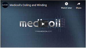 Medicoil's Coiling and Winding